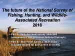 the future of the national survey of fishing hunting and wildlife associated recreation 2016