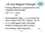 e and magnet strength