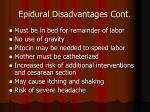 epidural disadvantages cont