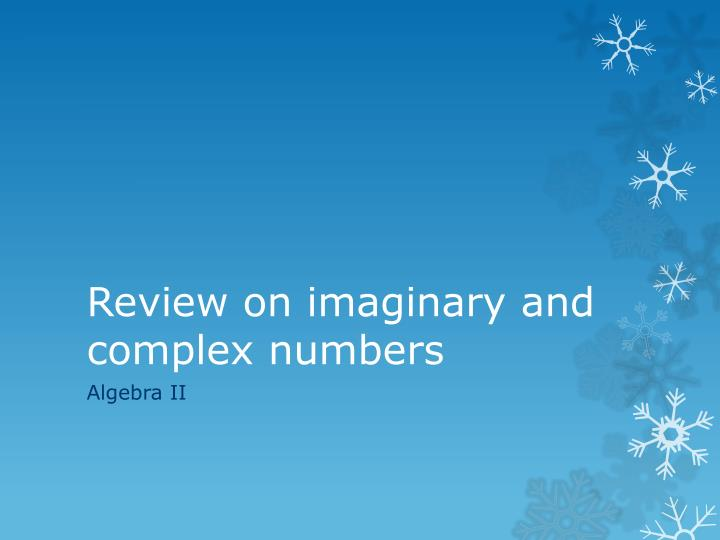 review on imaginary and complex numbers n.