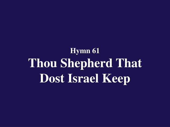 hymn 61 thou shepherd that dost israel keep n.