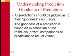 understanding prediction goodness of prediction