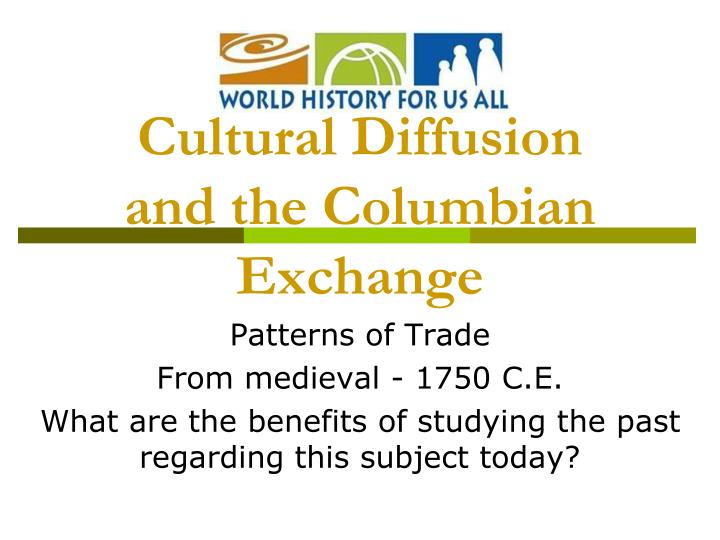 cultural diffusion and the columbian exchange n.