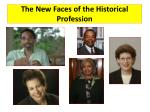 the new faces of the historical profession