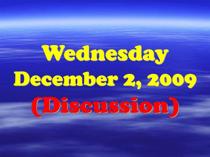 wednesday december 2 2009 discussion n.