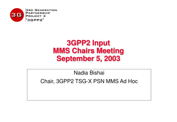 3gpp2 input mms chairs meeting september 5 2003 n.