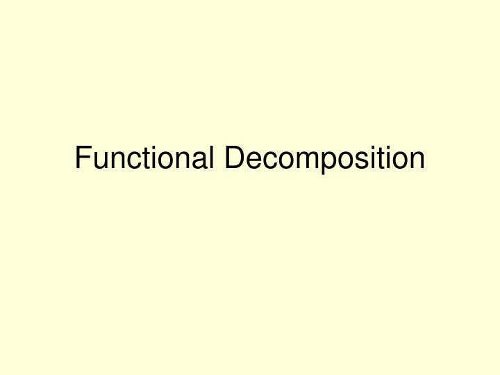 functional decomposition n.
