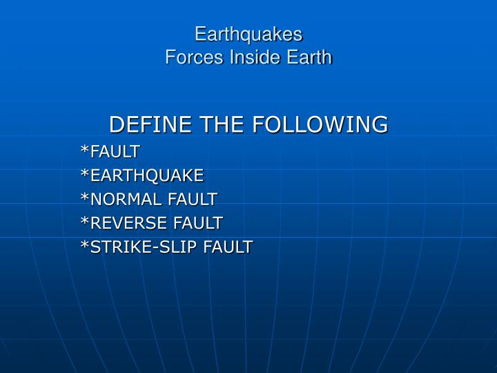 earthquakes forces inside earth n.