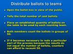 distribute ballots to teams
