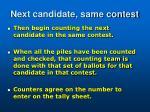 next candidate same contest
