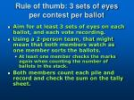 rule of thumb 3 sets of eyes per contest per ballot