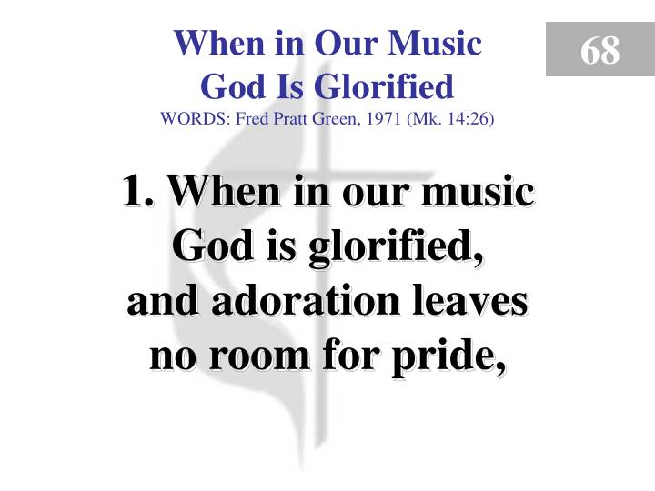 when in our music god is glorified verse 1 n.