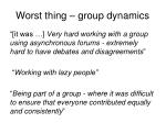 worst thing group dynamics