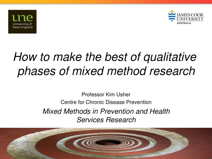 how to make the best of qualitative phases of mixed method research n.