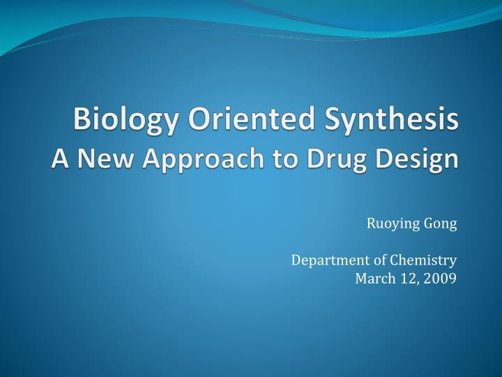 biology oriented synthesis a new approach to drug design n.