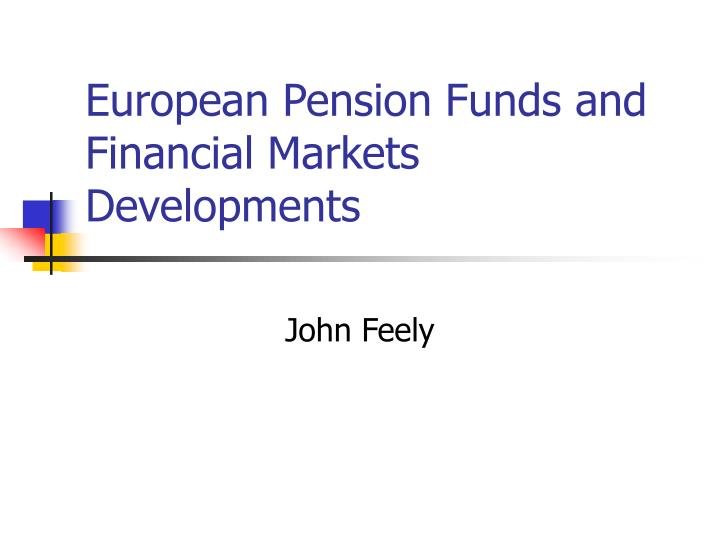 european pension funds and financial markets developments n.