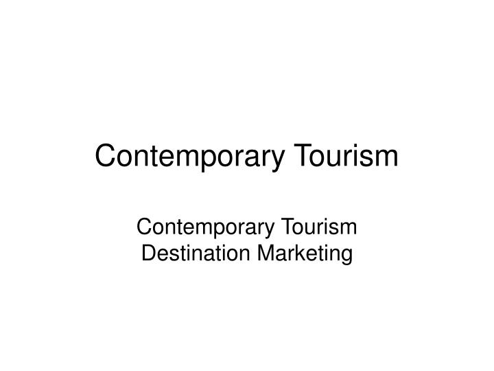 contemporary tourism n.