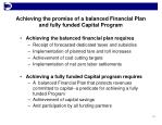 achieving the promise of a balanced financial plan and fully funded capital program