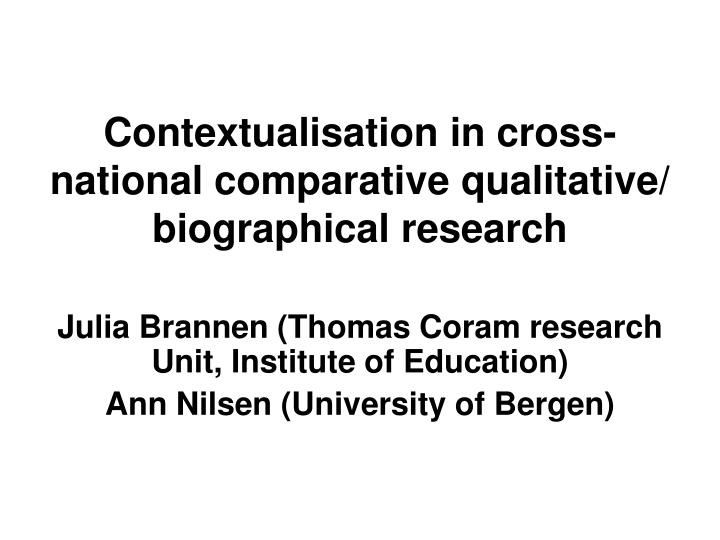 contextualisation in cross national comparative qualitative biographical research n.