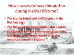 how successful was this author during his her lifetime