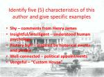 identify five 5 characteristics of this author and give specific examples