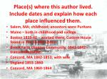 place s where this author lived include dates and explain how each place influenced them