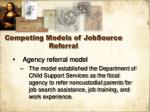 competing models of jobsource referral