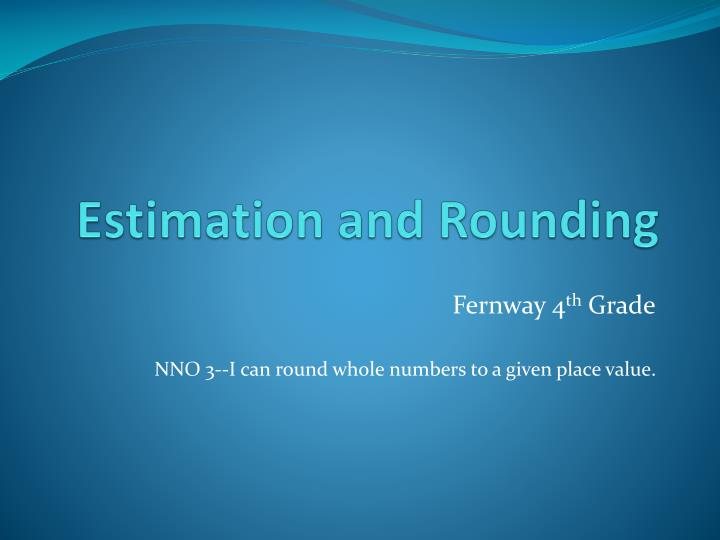 estimation and rounding n.