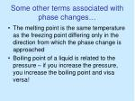 some other terms associated with phase changes