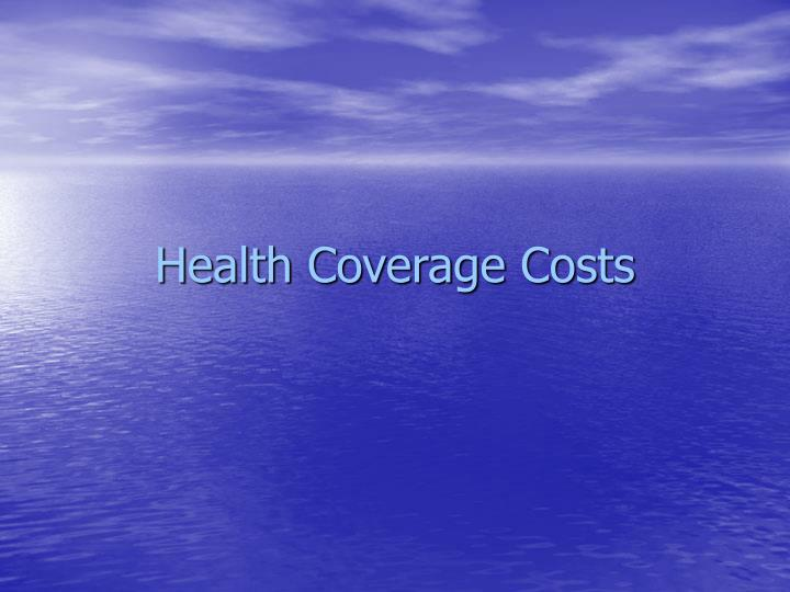 Health Coverage Costs