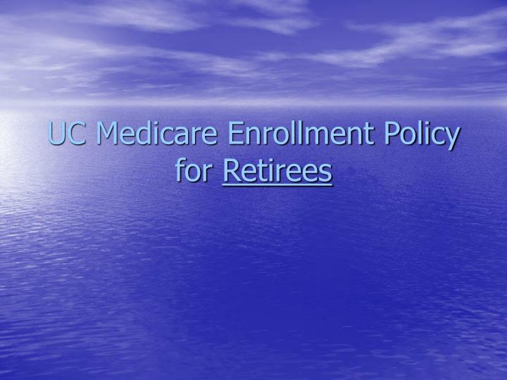 UC Medicare Enrollment Policy for