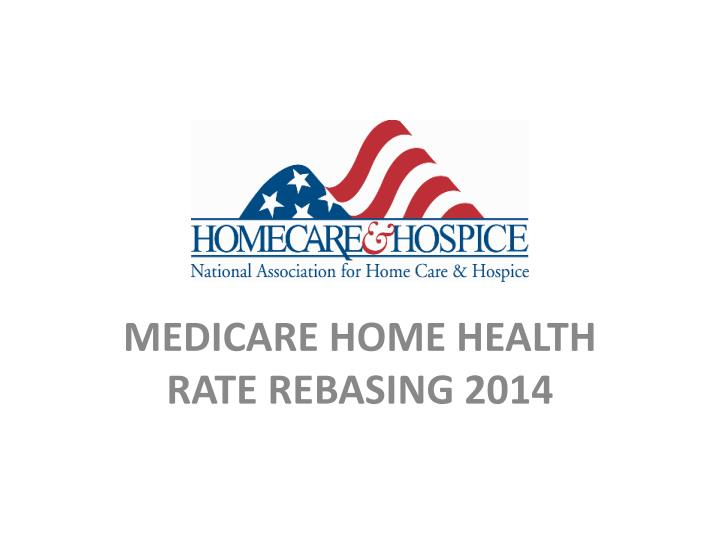medicare home health rate rebasing 2014 n.