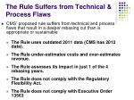 the rule suffers from technical process flaws