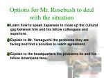 options for mr rosebush to deal with the situation1