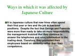ways in which it was affected by japanese culture3