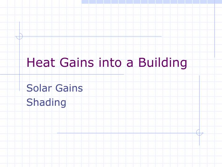 heat gains into a building n.