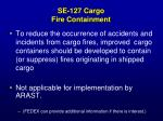 se 127 cargo fire containment