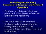se 129 regulation policy compliance enforcement and restricted operations