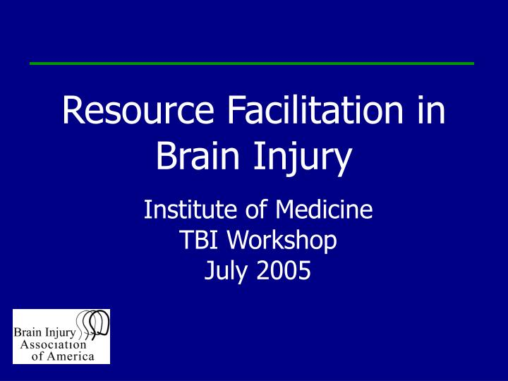 resource facilitation in brain injury n.