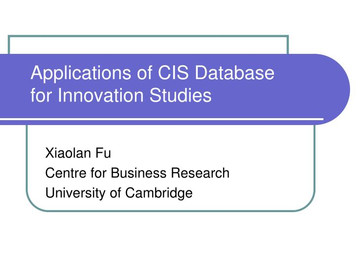 applications of cis database for innovation studies n.
