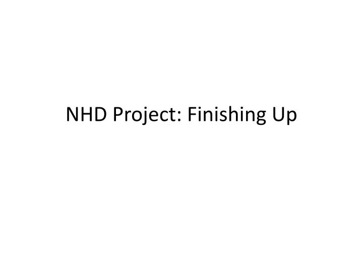 nhd project finishing up n.