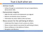 trust is built when we