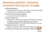 assessing regulation assessing investment and security of supply