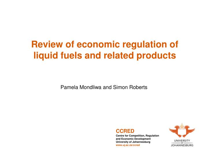 review of economic regulation of liquid fuels and related products n.