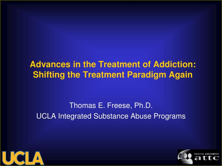 advances in the treatment of addiction shifting the treatment paradigm again n.