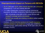 disproportionate impact on persons with mi suds