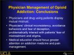 physician management of opioid addiction conclusions