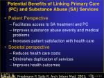 potential benefits of linking primary care pc and substance abuse sa services