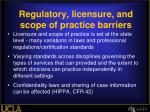 regulatory licensure and scope of practice barriers