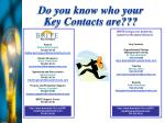 do you know who your key contacts are
